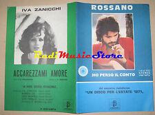 ROSSANO IVA ZANICCHI RARO SPARTITO SINGOLO1971 Vecchioni Pallavicini no cd lp