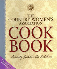 NEW The Country Women's Association Cook Book : Seventy Years in the Kitcken