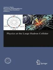 Physics at the Large Hadron Collider - Datta, Amitava [Editor]; Mukhopadhyaya,..