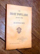 Bevenot des Haussois - Le Droit populaire avant 1789 et aujourd'hui DRUMONT 1901