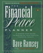 The Financial Peace Planner : A Step-by-Step Guide to Restoring Your Family's...