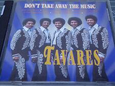 TAVARES * Dont Take Away The Music * VG+ (CD)