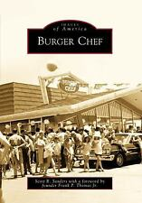 Images of America: Burger Chef by Scott R. Sanders (2009, Paperback)