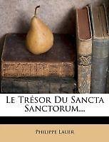 Le Trésor Du Sancta Sanctorum... (French Edition) by Lauer, Philippe
