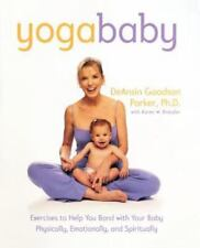Yoga Baby: Exercises to Help You Bond with Your Baby Physically, Emotionally, an