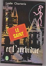 Leslie Charteris -Le Saint et l'Archiduc - Simon Templar . DL 1968 . Michel Tyl