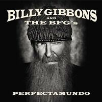 Billy Gibbons, Billy Gibbons & the BFG's - Perfectamundo [New CD]