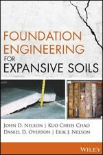 Foundation Engineering for Expansive Soils, Hardcover by Nelson, John D.; Cha...