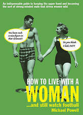 How to Live with a Woman: ...and Still Watch Football by Michael Powell (Paperba