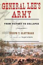 General Lee's Army: From Victory to Collapse, Glatthaar, Joseph, 1416596976, Boo