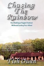 Chasing the Rainbow: Facilitating a Pagan Festival (Paperback or Softback)