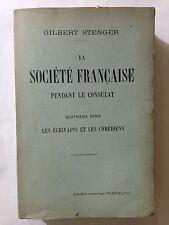 LA SOCIETE FRANCAISE PENDANT LE CONSULAT 1905 GILBERT STENGER