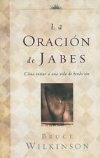 La Oracion de Jabes: Como Entrar A una Vida de Bendicion (Paperback or Softback)