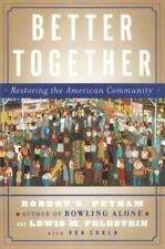 Better Together : Restoring the American Community by Lewis Feldstein and Robert