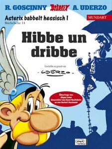 Asterix Mundart Geb, Bd.14, Hibbe un dribbe: Asterix babbelt hessisch 1 - Rene G