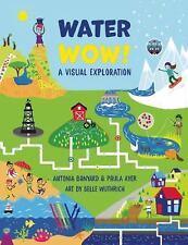 Water Wow!: By Ayer, Paula, Banyard, Antonia