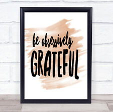 Be Obsessively Grateful Quote Print Watercolour Wall Art