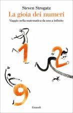 Steven Strogatz - LA GIOIA DEI NUMERI Viaggio nella matematica... (1° ed. 2013)