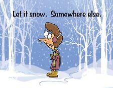Metal Fridge Magnet Woman Cold Let It Snow Somewhere Else Humor Funny