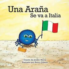 Una Arana Se Va a Italia by Jenifer Harris (2016, Paperback)