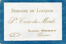 STE CROIX DU MONT VIEILLE ETIQUETTE DOMAINE DE LOUQSOR 1900/1920 RARE   §12/02§