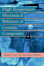 High Temperature Mechanical Behaviour of Ceramic Composites by Jakus, Karl, Nai