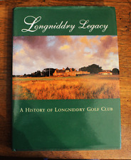 Longniddry Legacy: History of Longniddry Golf Club - First Edition - Circa 1996