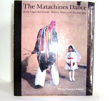 MATACHINES DANCE of UPPER RIO GRANDE: History, Music, Choregraphy  By Waters