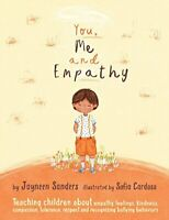 You, Me and Empathy Teaching children about empathy, feelings, kindness, compas