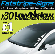 LOW AND SLOW WINDSCREEN DECALS x30 £1 EACH STICKERS GRAPHICS CAR VINYL VW CORSA