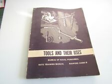 Tools And Their Uses Bureau Of Naval Personnel Rate Training Manual 10085-B