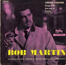BOB MARTIN CONCERTO D'AUTOMNE FRENCH ORIG EP RAYMOND LEFEVRE / P. DELVINCOURT