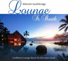 Lounge St. Barth Caribic Lounge Music For The Perfect Relax Mood 2016