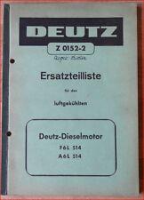 Deutz Dieselmotor luftgekühlt F 6 L 514 , A 6 L 514 Ersatzteilliste