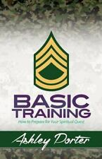 Basic Training: How to Prepare for Your Spiritual Quest