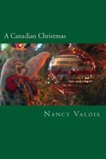 A Canadian Christmas : Traditional French Canadian Treats for the Holidays by...