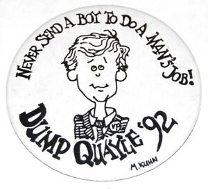 1992 ANTI DAN QUAYLE bush campaign pin pinback button political presidential