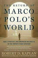 The Return of Marco Polo's World: War, Strategy, and American Interests in the