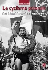 le cyclisme polonais dans le Nord-Pas-de-Calais et en Picardie Legrand  Alain