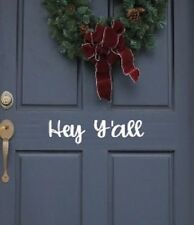 """Front Door Hey Y'all Vinyl Decal, 11.5""""  long, Home Decor, Greeting, Hey Yall"""