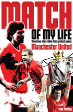 Match of My Life Manchester United - Seventeen stars relive their greatest games