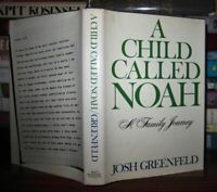 Greenfeld, Josh A CHILD CALLED NOAH;   A Family Journey 1st Edition 1st Printing