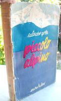 1934 ROMANZO 'PICCOLO ALPINO' DI SALVATOR GOTTA ILLUSTRATO DA PINOCHI