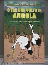 C ERA UNA VOLTA IN ANGOLA Chiara Lugarini Davide Danti Dell Arco Fiabe miti 2005
