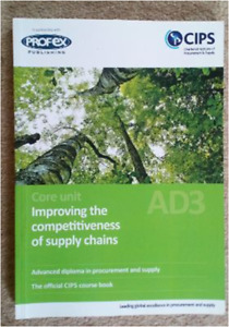 CIPS Advanced Diploma course book AD3 Improving the Competitiveness of Supply