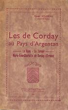 NORMANDIE - ROUSSEAU - LES DE CORDAY AU PAYS D'ARGENTAN - LIVRE ANCIEN XXème