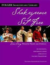 Shakespeare Set Free: Teaching Twelfth Night and Othello (Folger Shakespeare