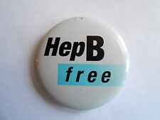 Vintage Hep B Free Hepatitis B Liver Disease Medical Pinback Button
