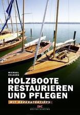Holzboote restaurieren und pflegen von Michael Oelkers (2015, Gebundene Ausgabe)