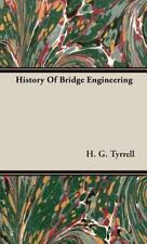 History of Bridge Engineering by H. g. Tyrrell and H. G. Tyrrell (2008,...